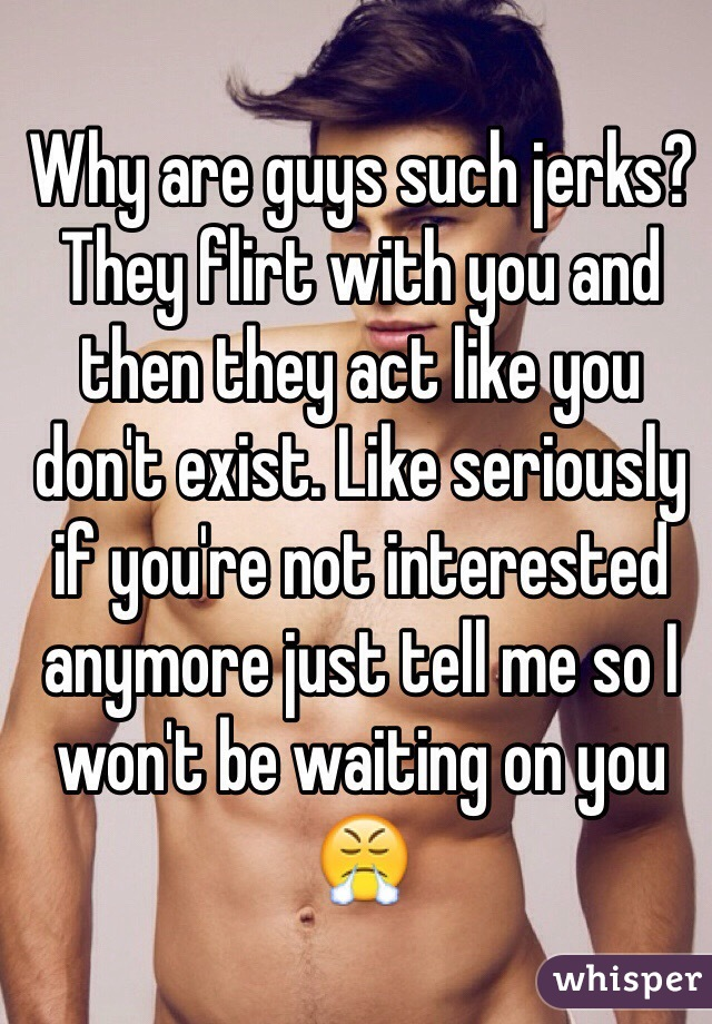 why do guys act like jerks when they like you