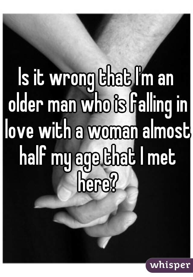 in love with a woman half my age