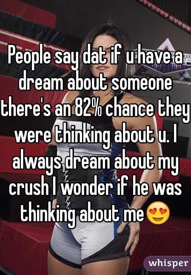 I wonder if my crush thinks about me