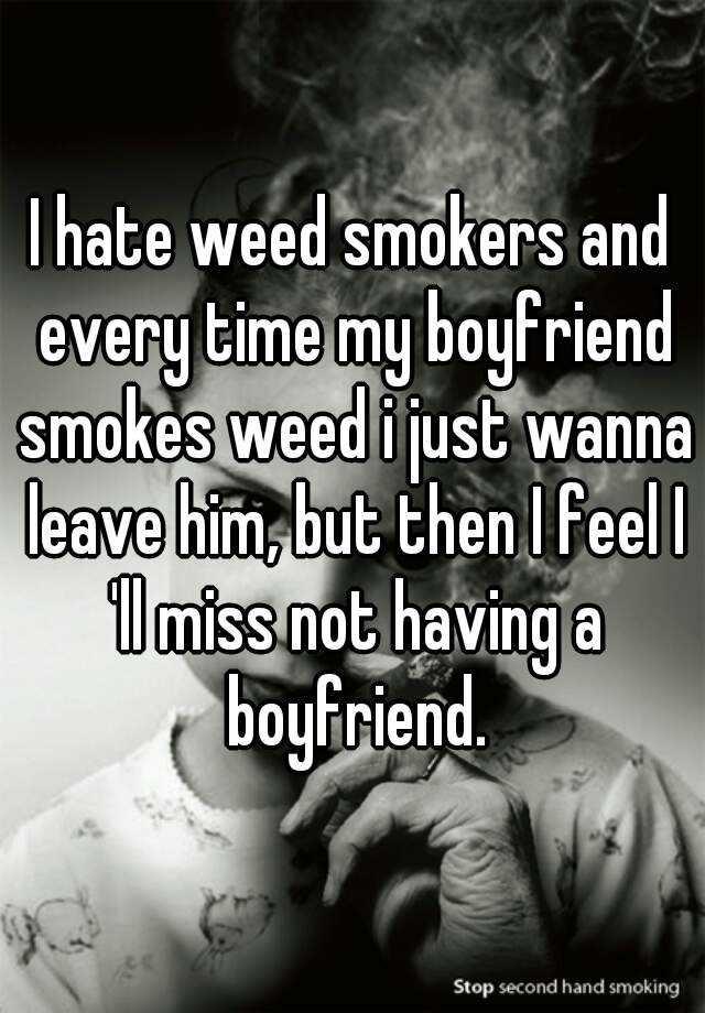 my boyfriend started smoking weed