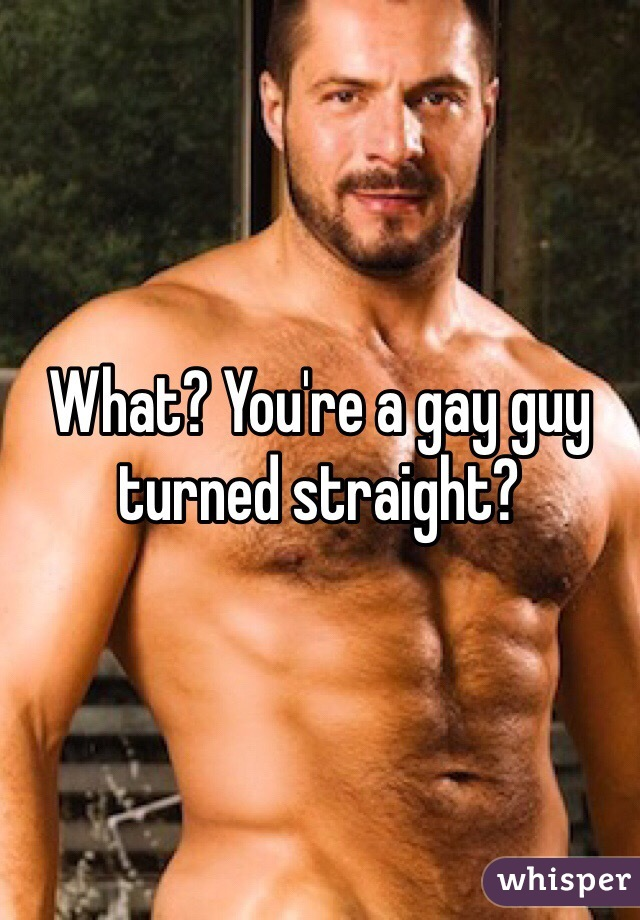 Stright turned gay