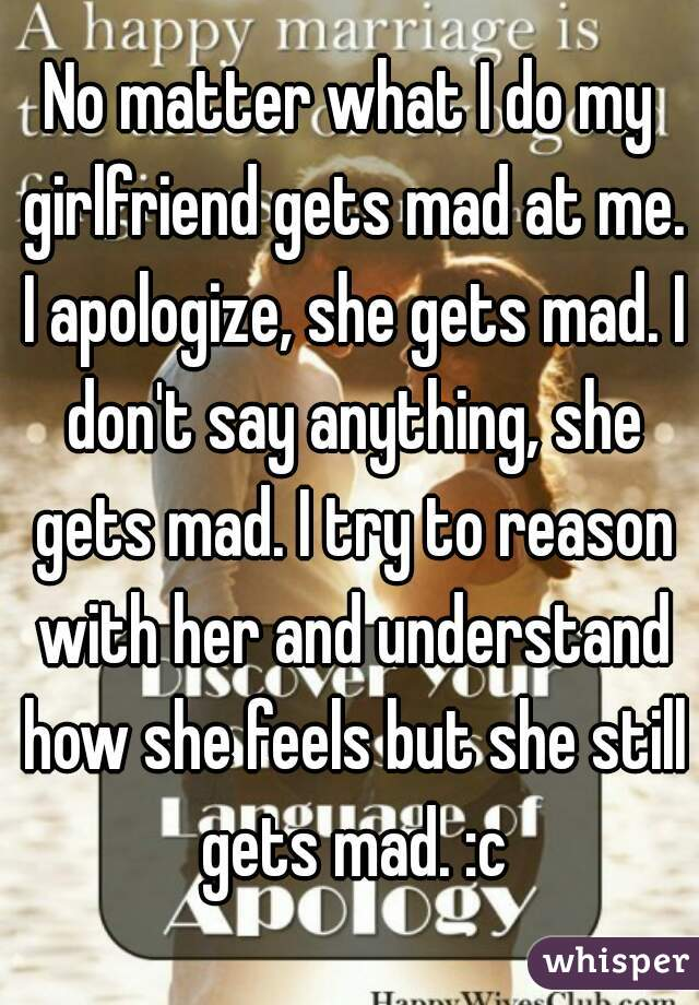 Girlfriend What To Is When Mad Do