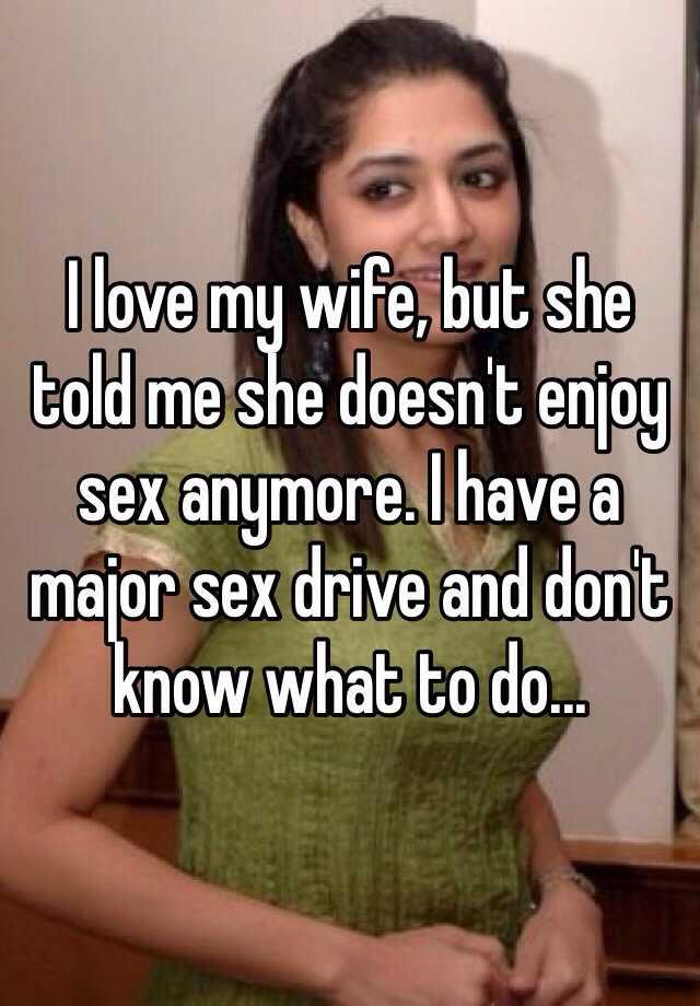 Wife doesnt enjoy sex #12
