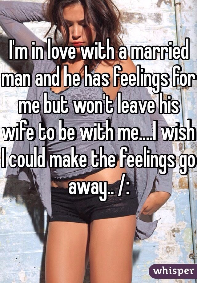 dating a married man will he leave his wife