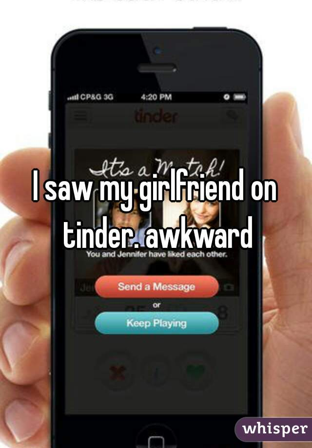 is my girlfriend on tinder