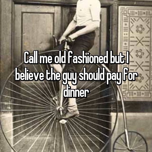 Call me old fashioned but I believe the guy should pay for dinner