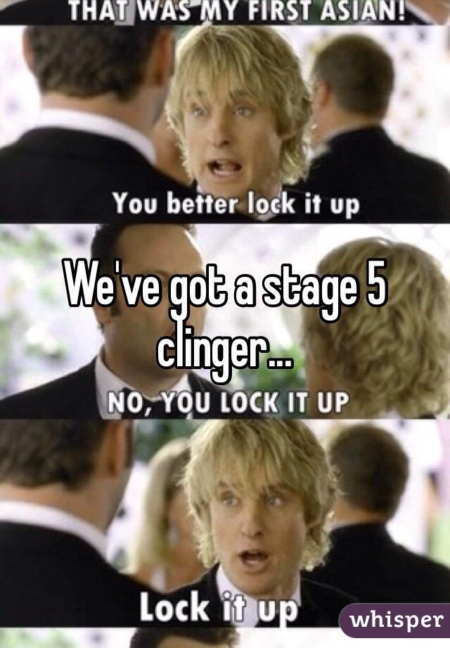 Stage clinger