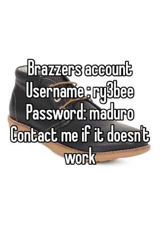 Brazzers Account Username Ry3bee Password Maduro Contact Me If It Doesn T Work