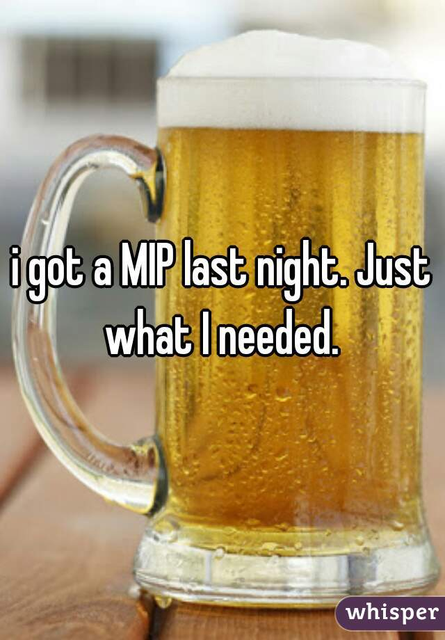 i got a MIP last night. Just what I needed.