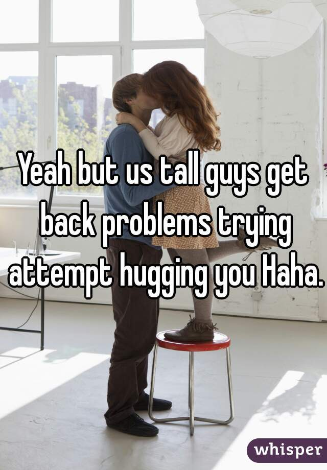 problems of dating a tall guy