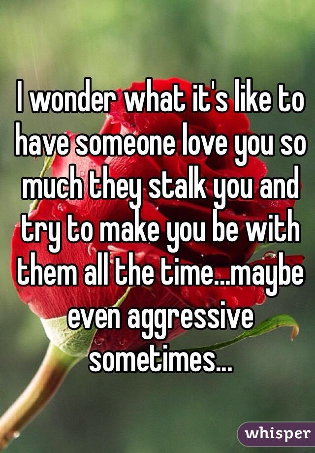 I wonder why i love you