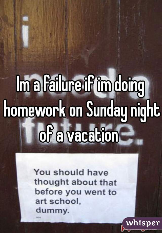 Five Reasons You Shouldn't Save Your Homework for Sunday