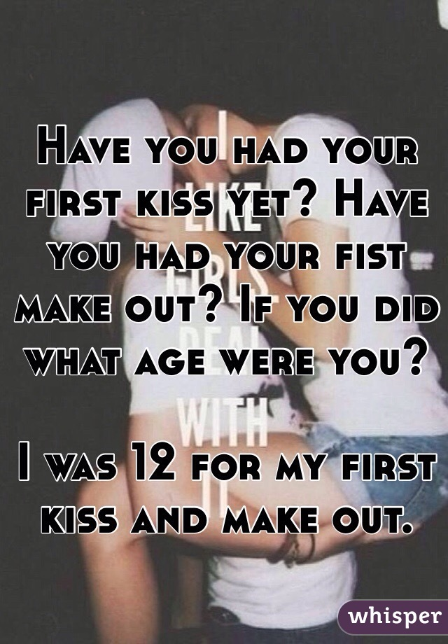 when did you have your first kiss