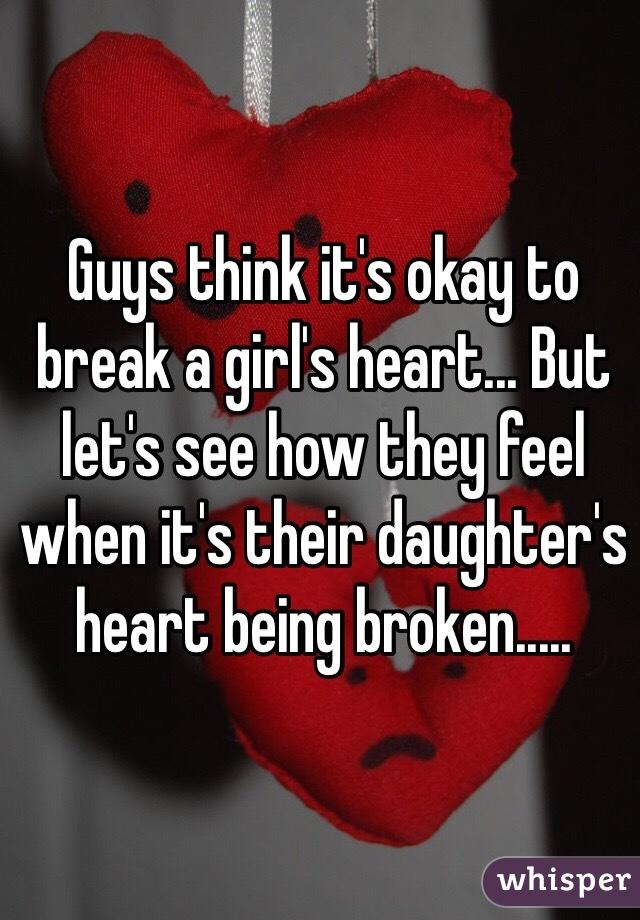 How To Break A Girls Heart