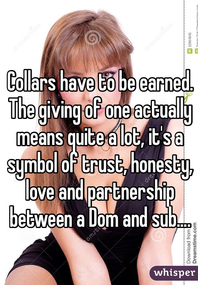 Collars Have To Be Earned The Giving Of One Actually Means Quite A