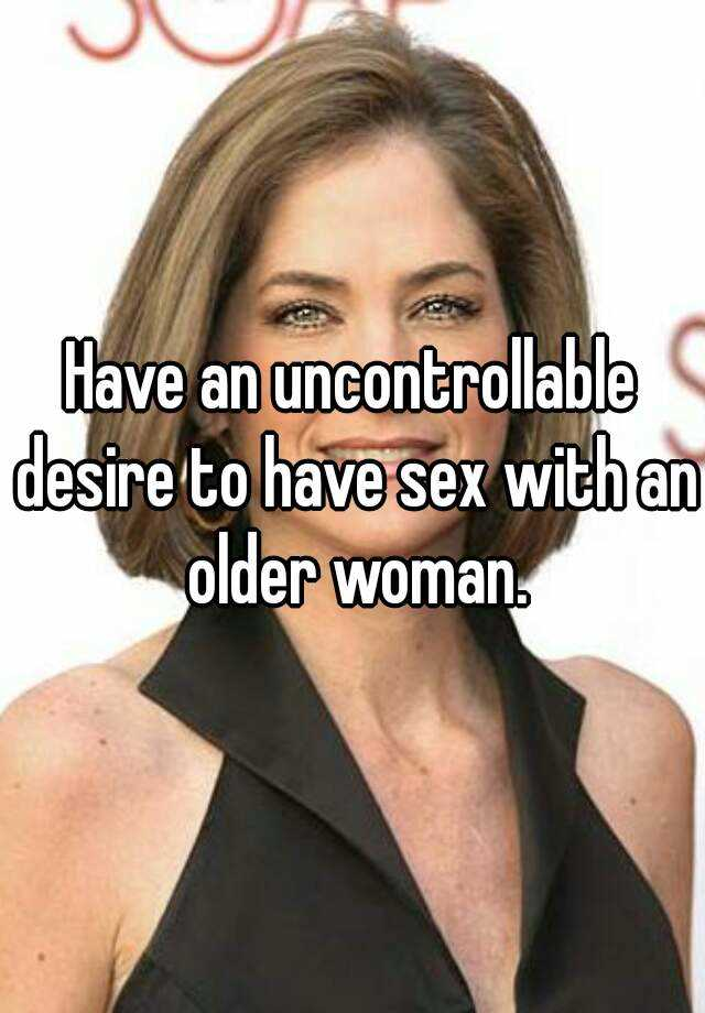 Sex An With Woman Older Have How To