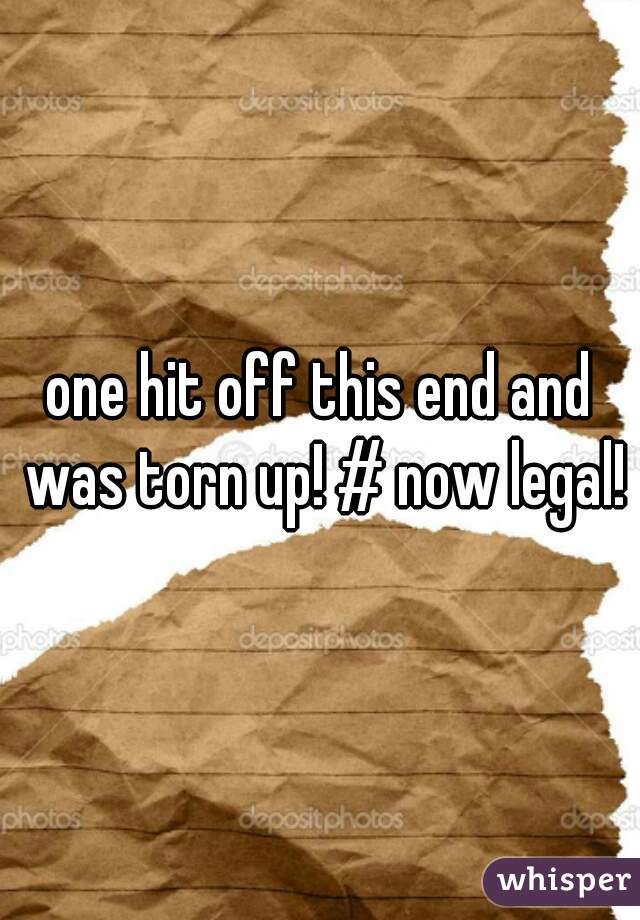 one hit off this end and was torn up! # now legal!