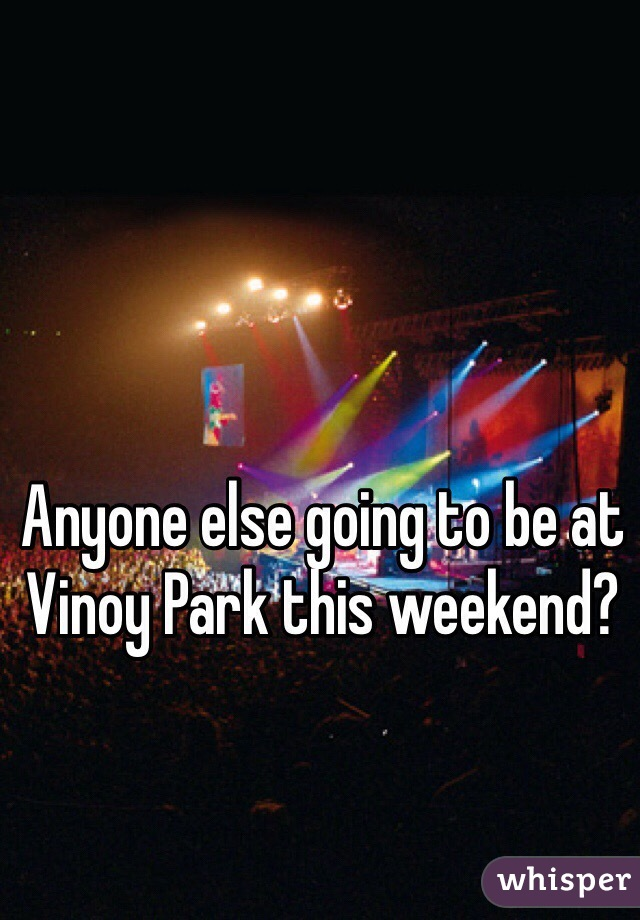 Anyone else going to be at Vinoy Park this weekend?