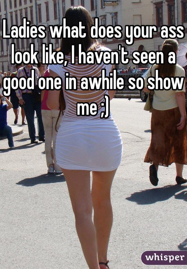 Show me ur ass