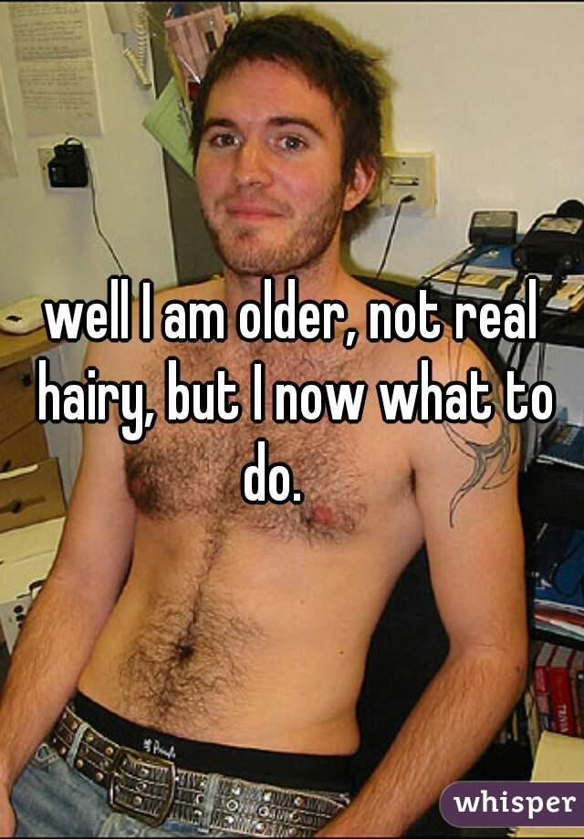 Older hairy Super Hairy