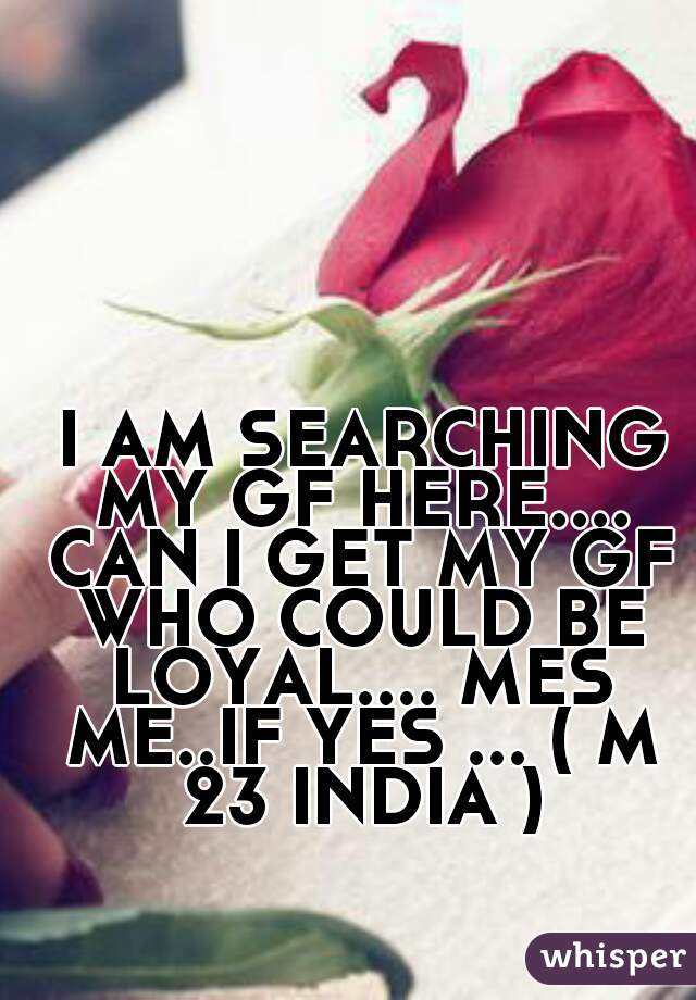 I Am Searching For A Girlfriend