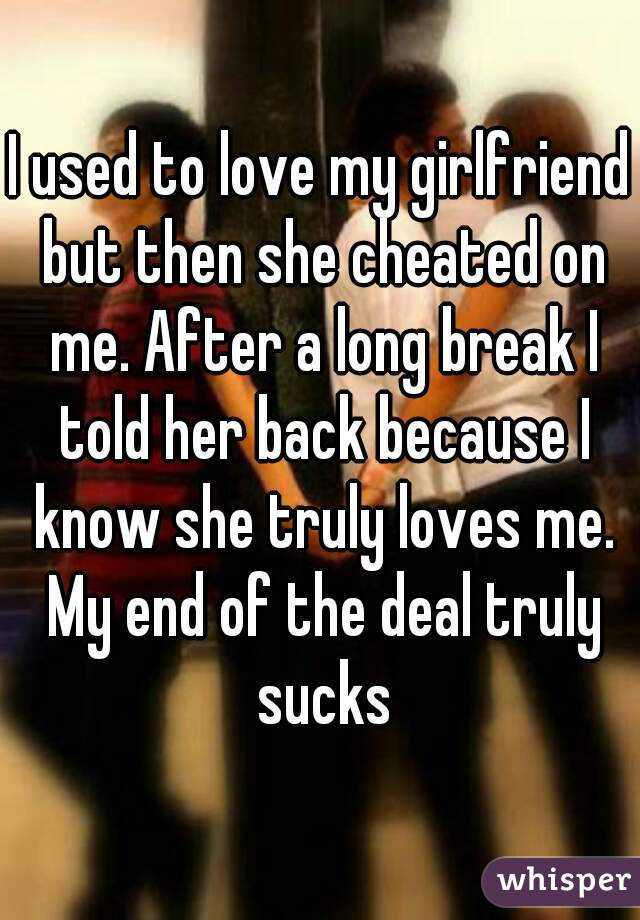 My Girlfriend Told Me She Cheated