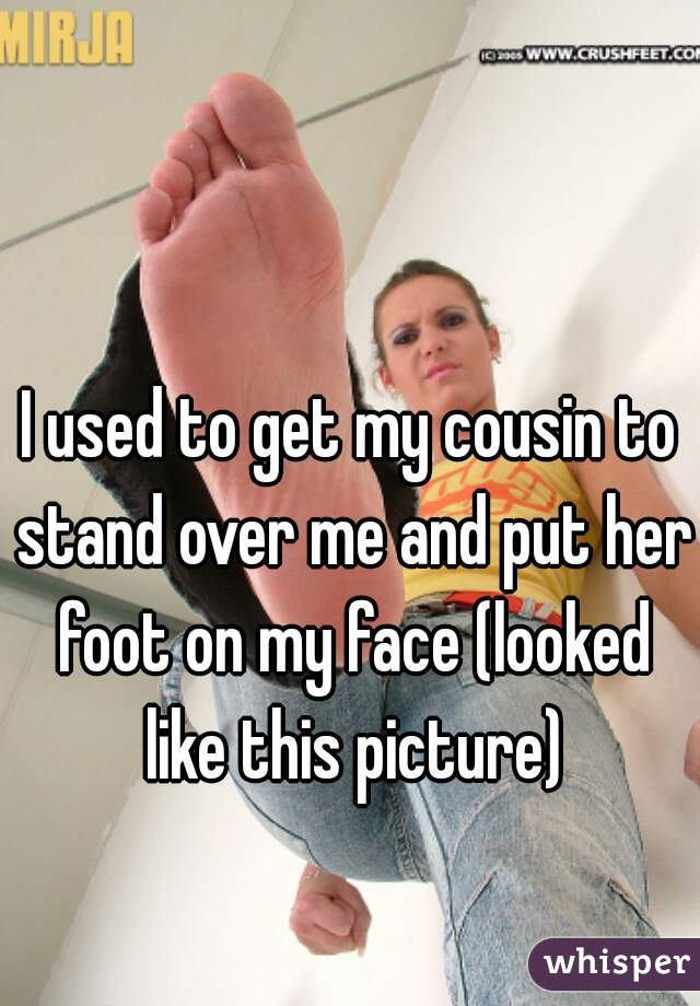 Her feet on my face