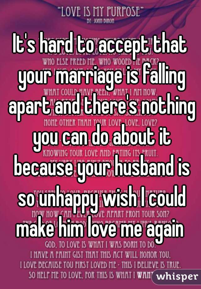 It's hard to accept that your marriage is falling apart and