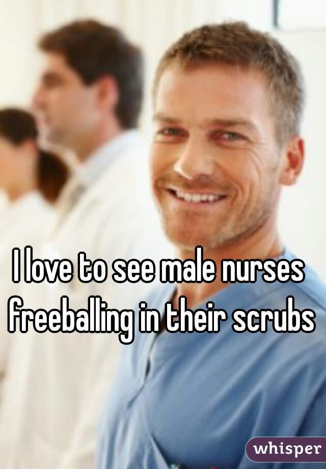 Freeballing in scrubs