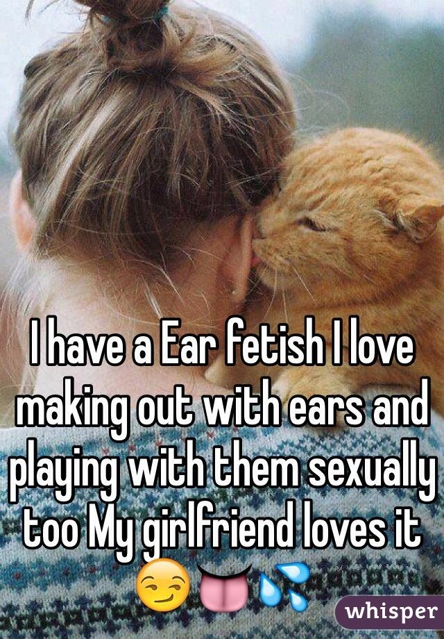 Girlfriend with ear fetish