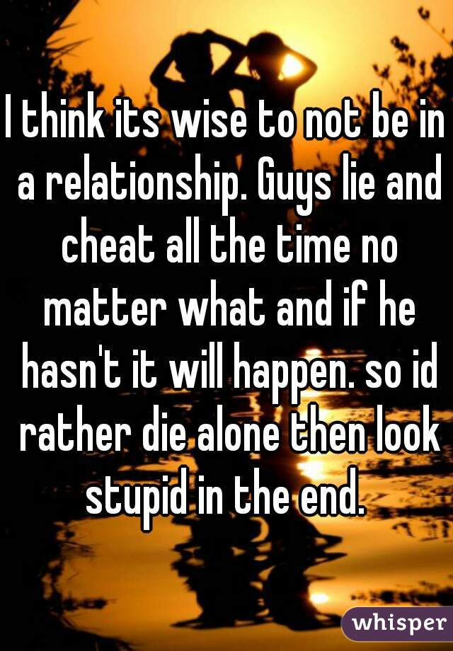 why do guys cheat and then lie