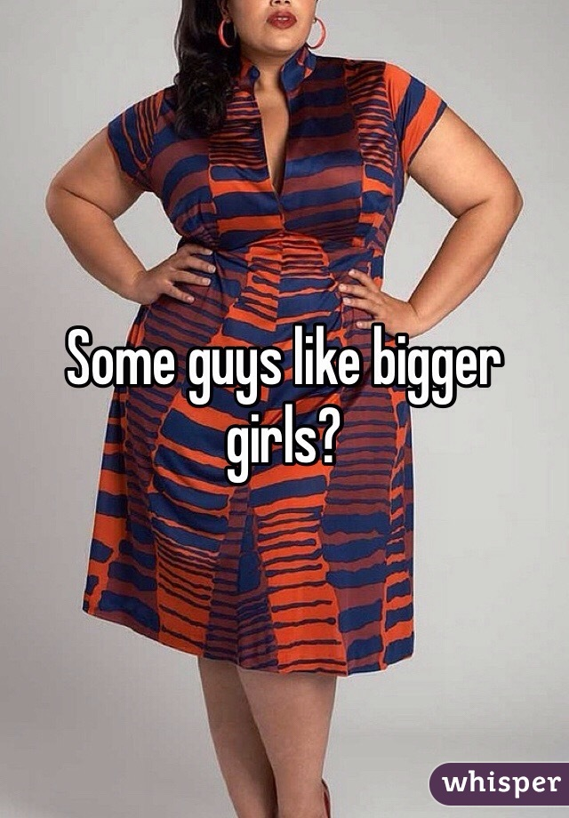 why some men like big women