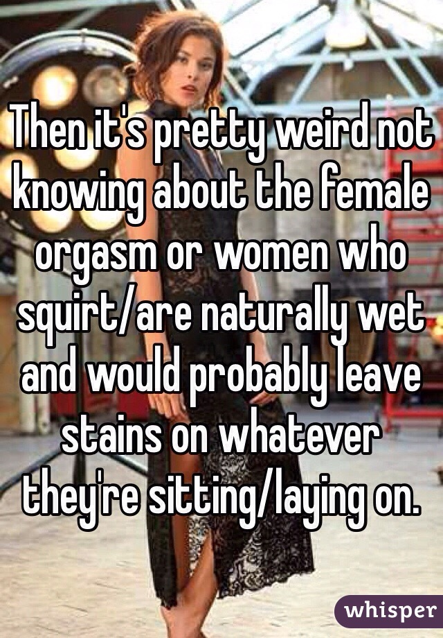 Right! real squirt female orgasms criticism