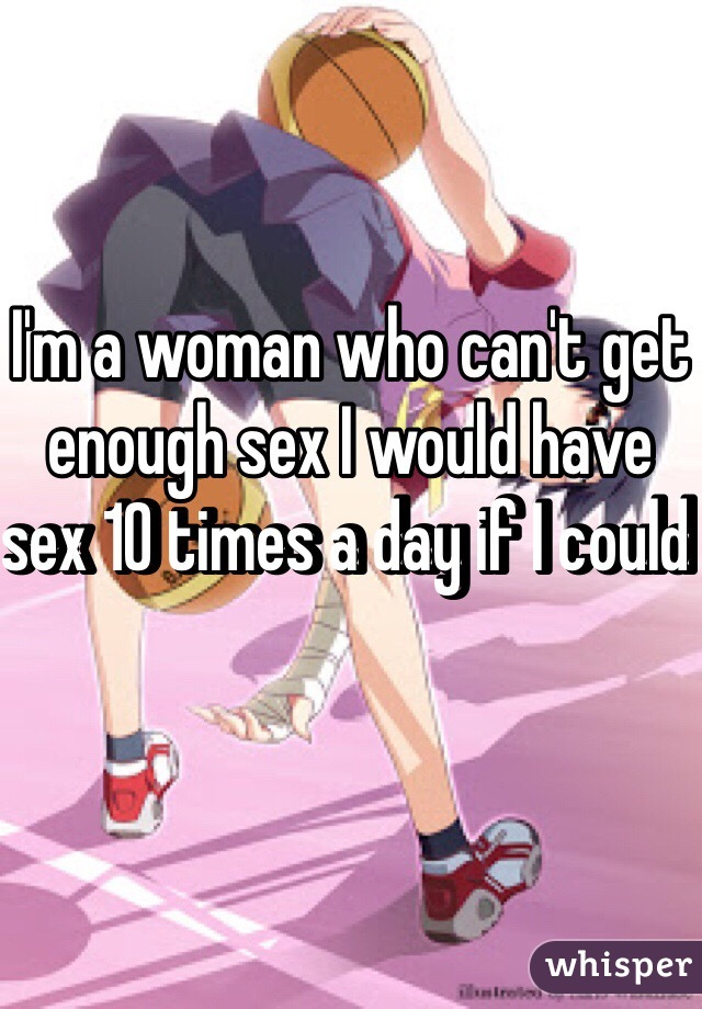 Women that cant get enough sex