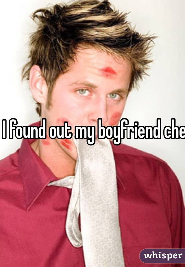 I found out my boyfriend cheating on me