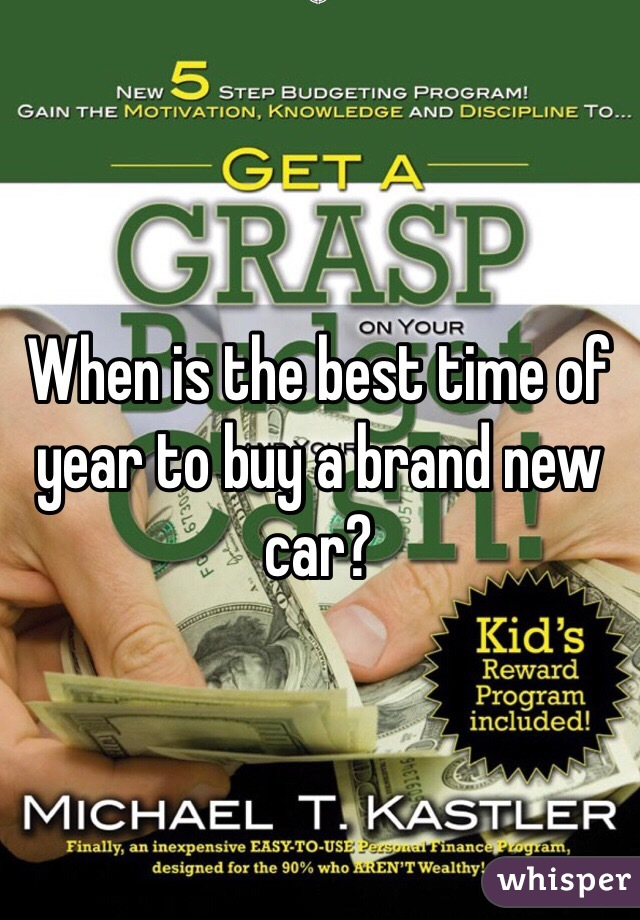 When is the best time of year to buy a brand new car?