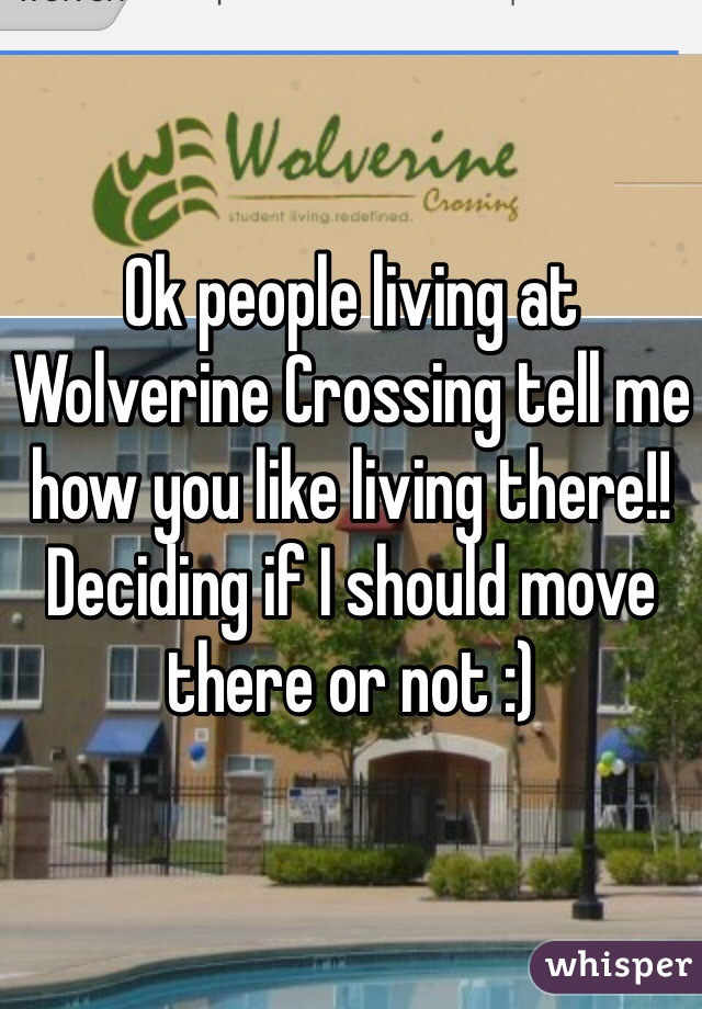 Ok people living at Wolverine Crossing tell me how you like living there!! Deciding if I should move there or not :)