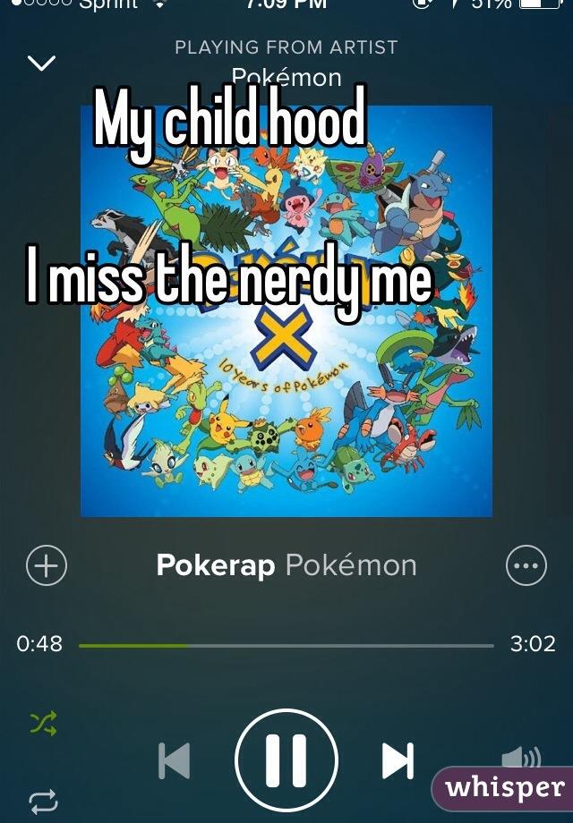 My child hood    I miss the nerdy me