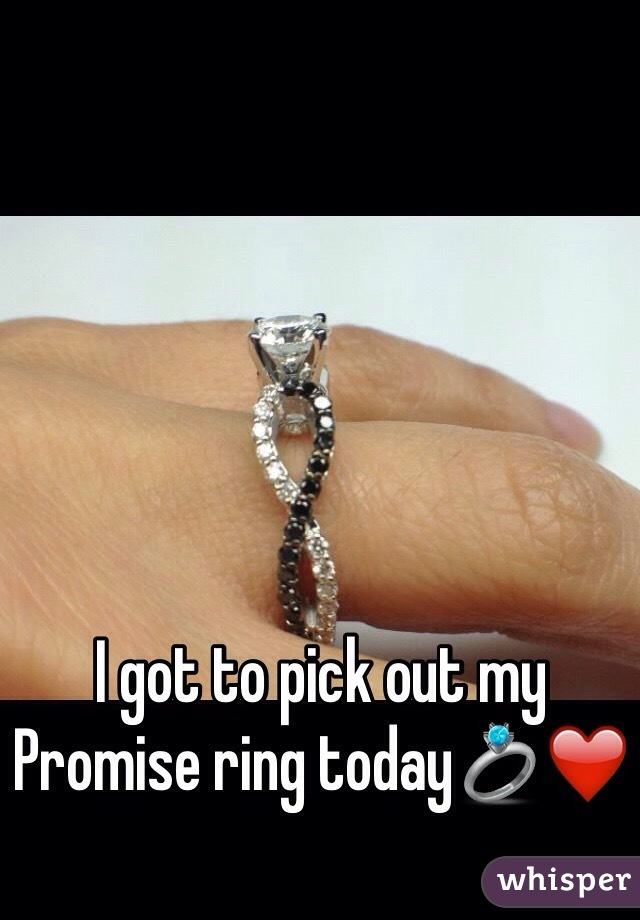 I got to pick out my Promise ring today💍❤️