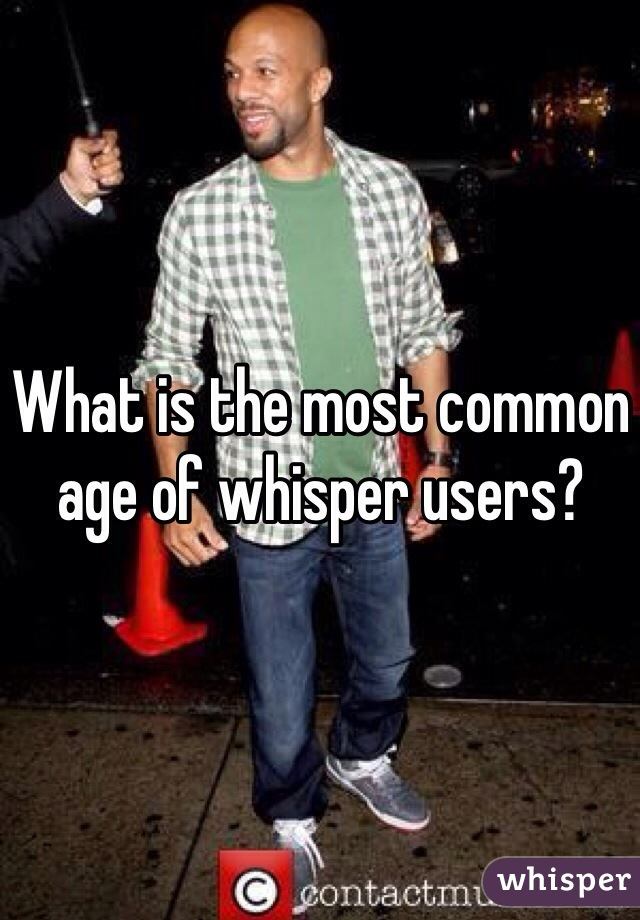 What is the most common age of whisper users?