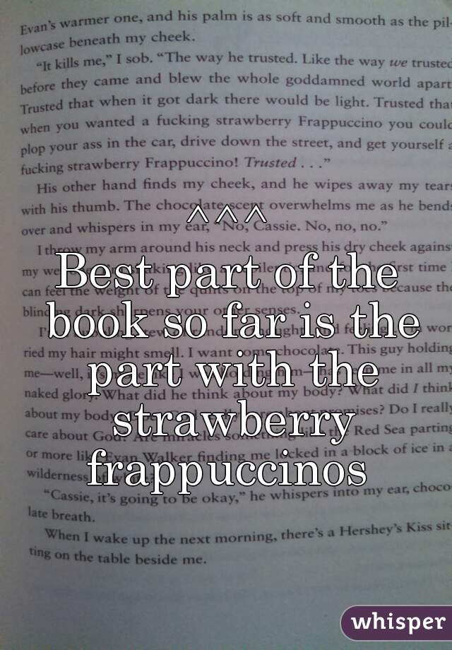 ^^^ Best part of the book so far is the part with the strawberry frappuccinos