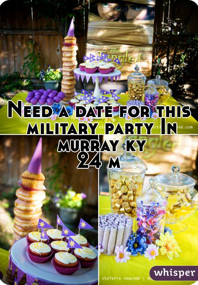 Need a date for this military party In murray ky 24 m