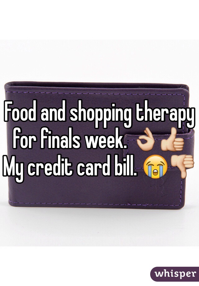 Food and shopping therapy for finals week. 👌👍 My credit card bill. 😭👎