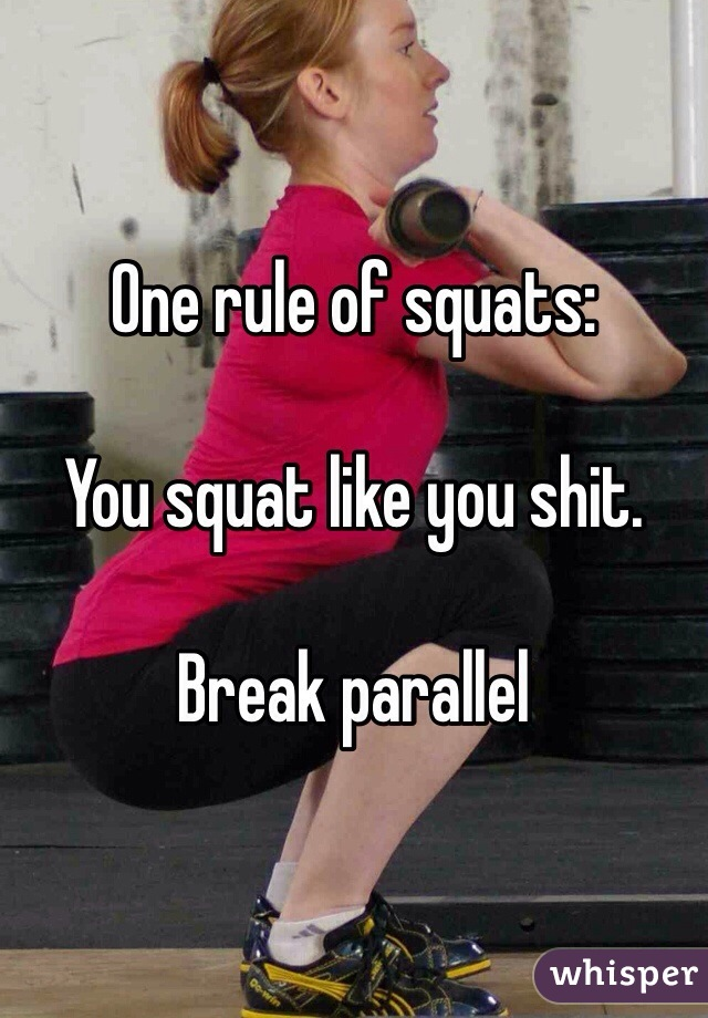 One rule of squats:   You squat like you shit.  Break parallel