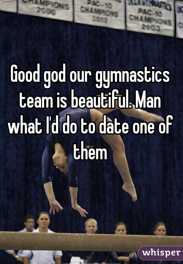 Good god our gymnastics team is beautiful. Man what I'd do to date one of them