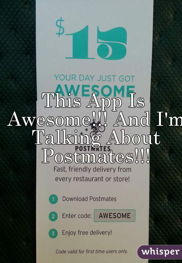 This App Is Awesome!!! And I'm Talking About Postmates!!!