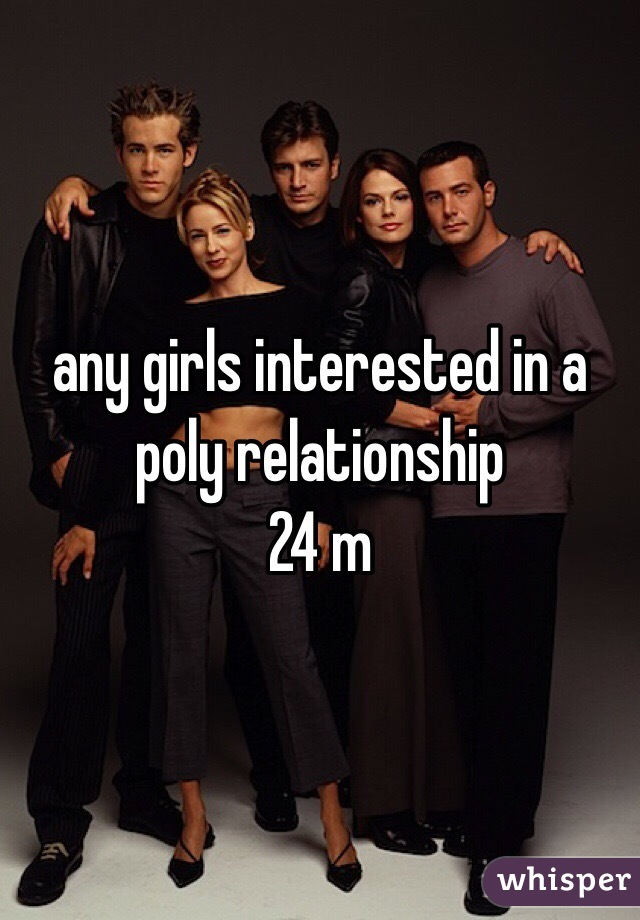 any girls interested in a poly relationship  24 m