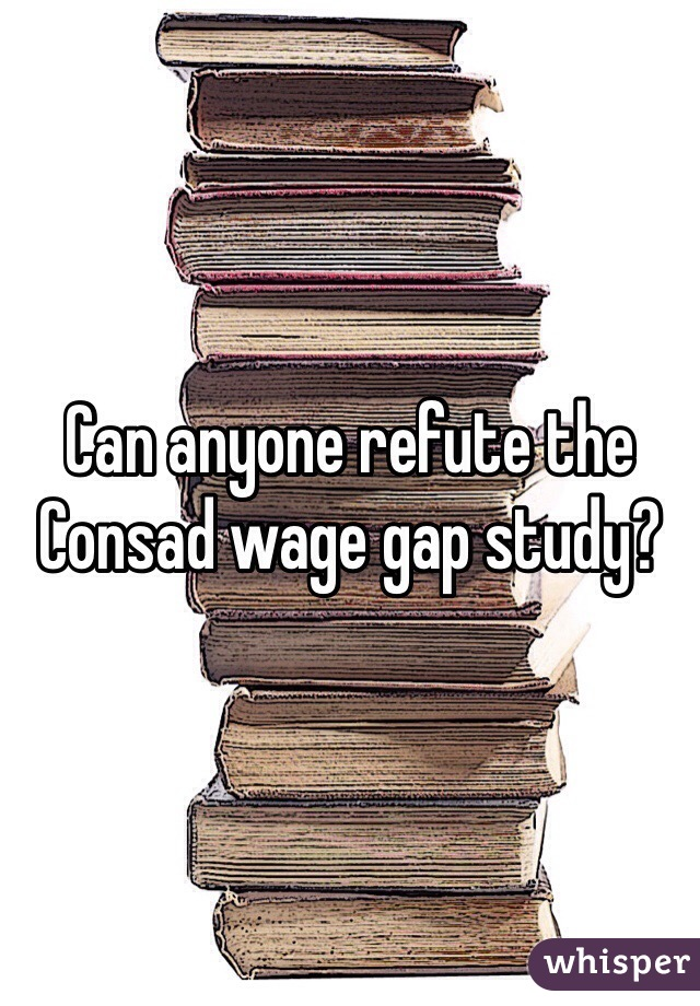 Can anyone refute the Consad wage gap study?