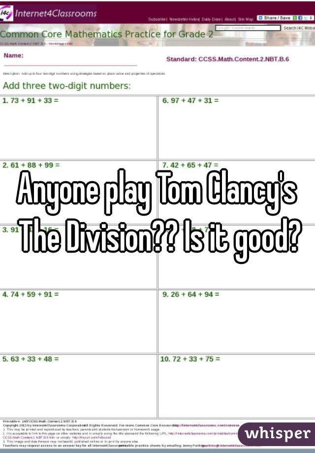 Anyone play Tom Clancy's The Division?? Is it good?