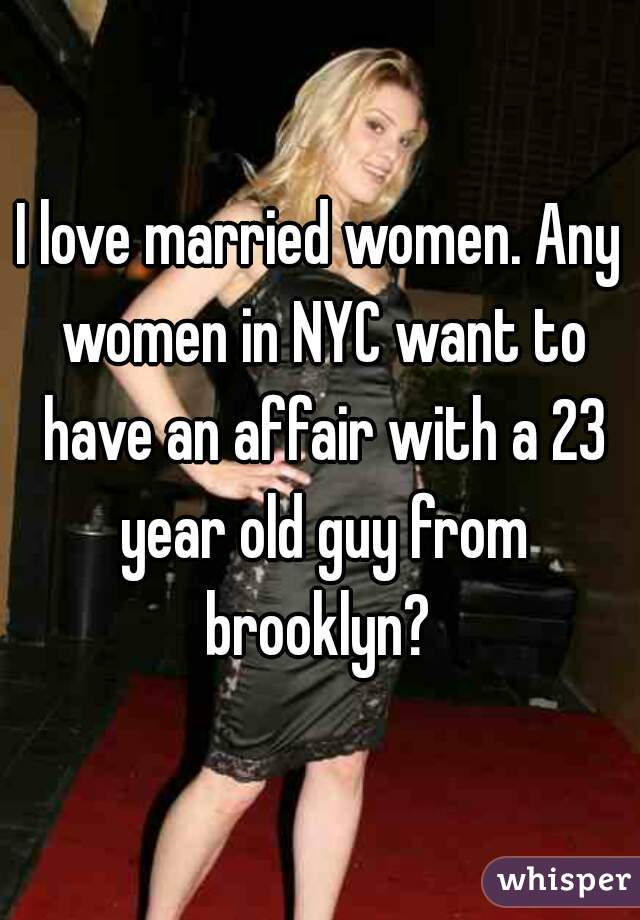 Want Affair Have To Women An Married Who